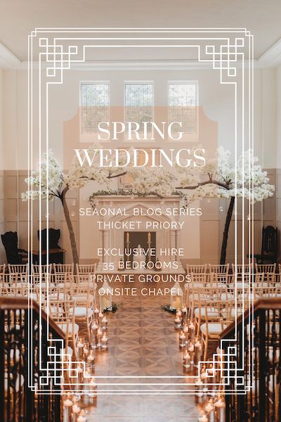 SPRING WEDDINGS AT THICKET PRIORY